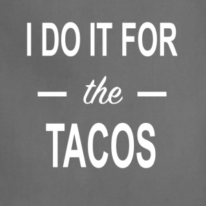 I do it for the tacos - Adjustable Apron