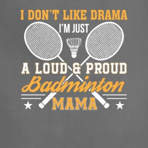 I Loud And Proud Badminton Mama Shirt - Adjustable Apron
