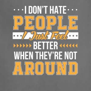 Funny Saying Dont Hate People Feel Better - Adjustable Apron