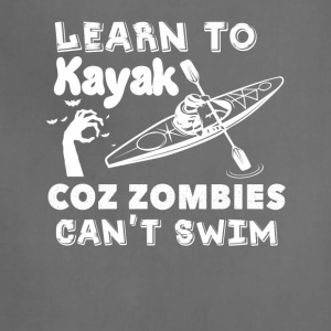 Learn To Kayak Coz Zombies Cant Swim - Adjustable Apron