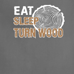 Eat Sleep Turn Wood Funny Woodturning - Adjustable Apron