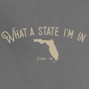 What a state I'm in. - Florida - Adjustable Apron