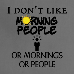 I don't like morning people - Adjustable Apron