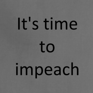 It s time to impeach - Adjustable Apron