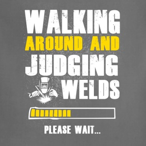 Walking Around And Judging Welds T-Shirts - Adjustable Apron