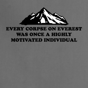 Every Corpse On Everest Was Once A Highly Motivate - Adjustable Apron