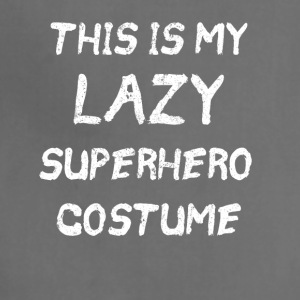 this is my lazy superhero costume - Adjustable Apron