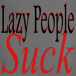 Lazy People Suck - Adjustable Apron