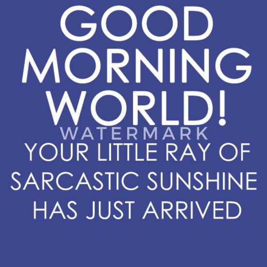 Funny Sarcastic Humor Good Morning Sunshine Apron | Spreadshirt
