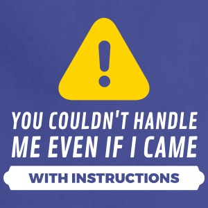 You Can Not Handle Me! - Adjustable Apron