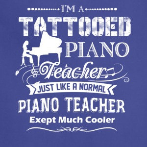 Tattooed Piano Teacher Shirt - Adjustable Apron