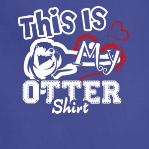 This Is My Otter Shirt - Adjustable Apron