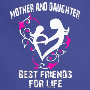 Mother and daughter best friends for life shirt - Adjustable Apron