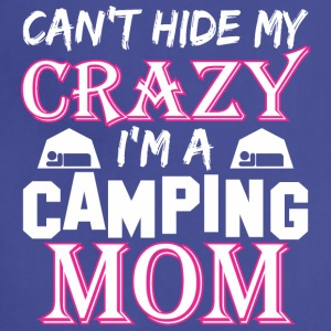 Cant Hide My Crazy Im A Camping Mom - Adjustable Apron