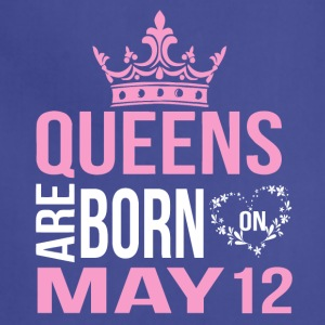 Queens are born on May 12 - Adjustable Apron