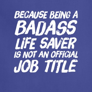 Because being a life saver is not an official job - Adjustable Apron