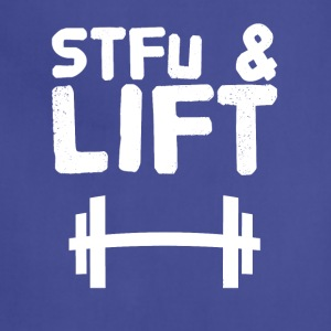 Stfu and lift - Adjustable Apron