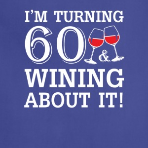 Turn 60 Wining About 60th Birthday Wine - Adjustable Apron