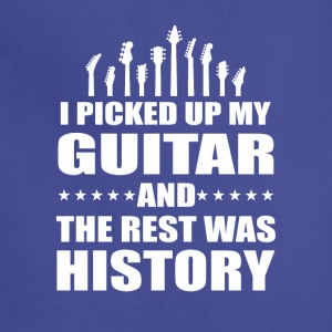I Picked Up Guitar And Rest Was History - Adjustable Apron