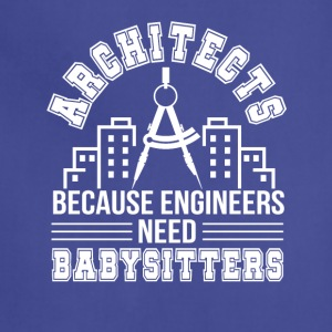 Architect Engineers Need Babysitters - Adjustable Apron