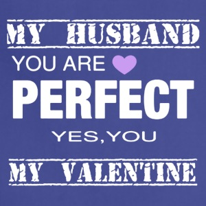 VALENTINES DAY TEE MY HUSBAND PERFECT - Adjustable Apron