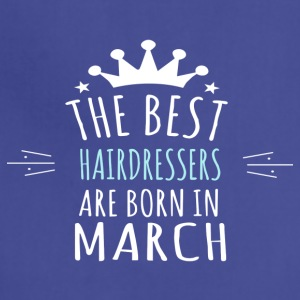 Best HAIRDRESSERS are born in march - Adjustable Apron