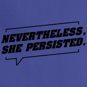 nevertheless she persisted - Adjustable Apron