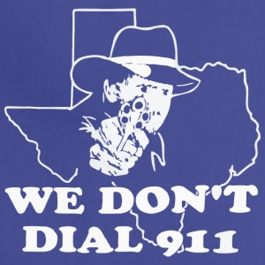 Texas We don t dail 911 - Adjustable Apron