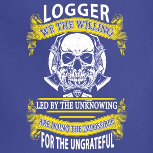 Logger we the willing T-Shirt - Adjustable Apron