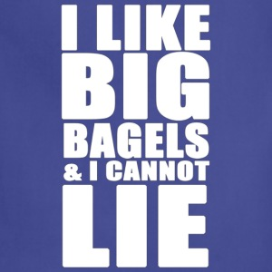 I Like Big Bagels And I Cannot Lie Funny Quote T - Adjustable Apron