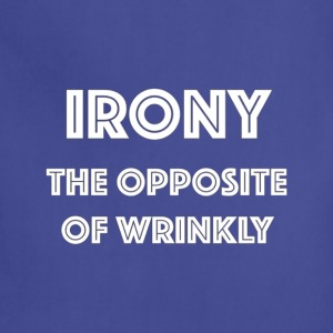 Irony The Opposite of Wrinkly T Shirt - Adjustable Apron