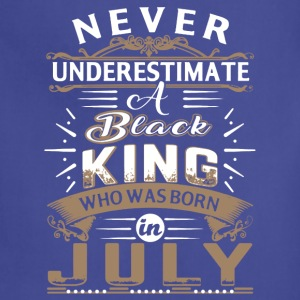 BLACK KING WHO WAS BORN IN JULY SHIRT - Adjustable Apron