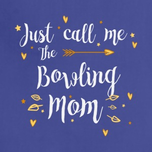 Just Call Me The Sports Bowling Mom funny gift - Adjustable Apron