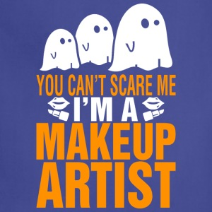You Cant Scare Me Im Makeup Artist Halloween - Adjustable Apron