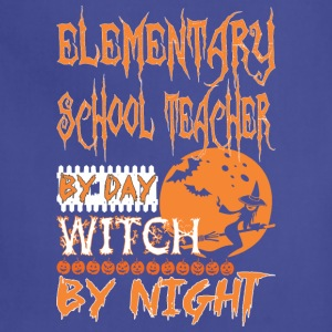 Elementary School Teacher By Day Witch By Night Ha - Adjustable Apron