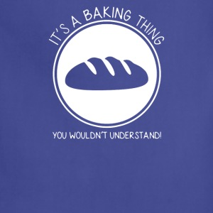 It's A Baker Bakery Worker Thing You - Adjustable Apron