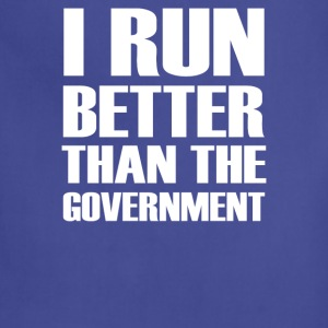 I Run Better Than The Government - Adjustable Apron