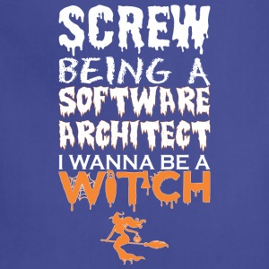 Screw Being Software Architect Witch Halloween - Adjustable Apron