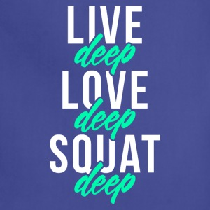 Live Deep Love Deep Squat Deep - Adjustable Apron
