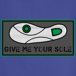 Give Me Your Sole - Adjustable Apron