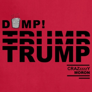 DumpTrump Crazy Moron with White Trash Can - Adjustable Apron