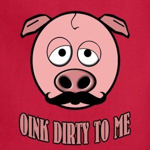 Funny Mustache Pig Oink Dirty To Me - Adjustable Apron
