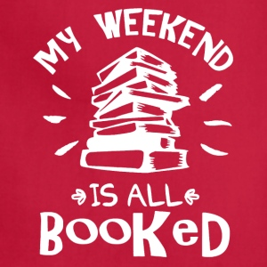 My Weekend Is Booked Shirt - Adjustable Apron