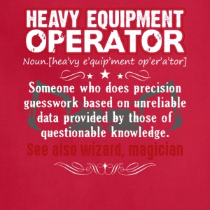 Funny Heavy Equipment Operator Meaning Shirt - Adjustable Apron