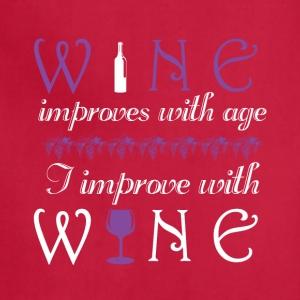 Wine improves with age I improve with wine - Adjustable Apron