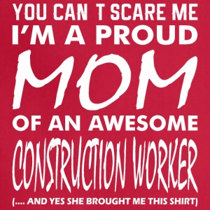You Cant Scare Me Proud Mom Construction Worker - Adjustable Apron