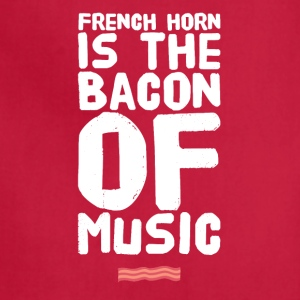 French Horn is the bacon of music - Adjustable Apron