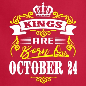 Kings are born on October 24 - Adjustable Apron