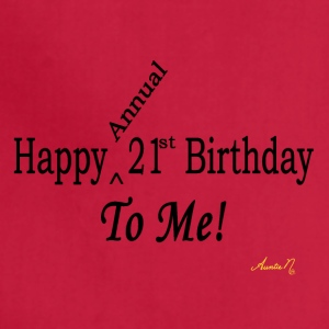 0025 Happy (Annual) 21st To Me! - Adjustable Apron