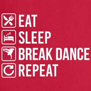 Break Dance Eat Sleep Repeat - Adjustable Apron